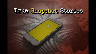3 Disturbing True Snapchat Stories - Vol 2