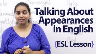Talking about appearances in English - Spoken English lesson