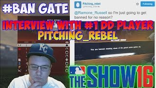 MLB The Show 16 #BanGate Interview with #1 Overall Diamond Dynasty Player Pitching_Rebel [BANNED]