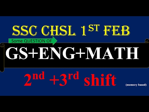 SSC CHSL Tier 1 English ,GA and math  Questions 1 feb 2017 2nd shift and 3rd shift in hindi