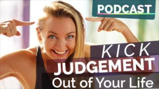 Episode 54 - Kick Judgement Out of Your Life | Yoga Hacks Podcast