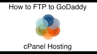 How To FTP To GoDaddy cPanel Hosting