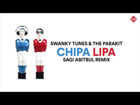 Swanky Tunes & The Parakit - Chipa Lipa (Sagi Abitbul Remix)