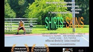 Shirts vs Skins - Short Film by Terésa Dowell-Vest (b4 final sound mix)