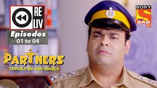 Weekly Reliv | Partners Trouble Ho Gayi Double |27th November to 1st December 2017 |Episode 01 to 04