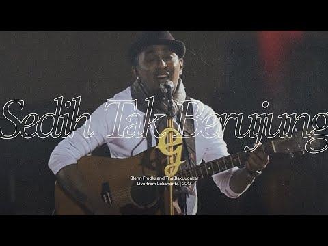 Sedih Tak Berujung Glenn Fredly The Bakuucakar Live At Lokananta