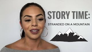 STORY TIME: STRANDED ON A MOUNTAIN | Drea Makeup