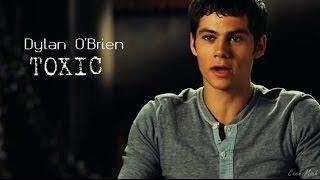 Dylan O'Brien   Toxic