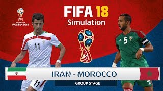 ROAD TO WORLD CUP 2018 -  Morocco vs Iran(FIFA 18 Ep2)