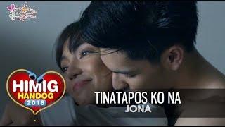 Tinatapos Ko Na - Jona | Himig Handog 2018 (Official Music Video)