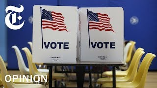 Why Americans Don't Vote (and What to Do About It) | NYT Opinion