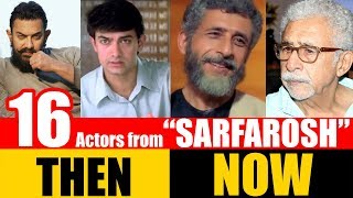 "16 Bollywood Actors from ""SARFAROSH"" 1999 