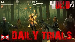 Into the Dead 2 - Daily Trials - iOS / Android Gameplay