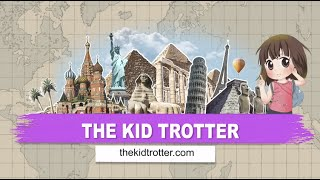 The Kid Trotter - The ultimate kids & parents travel show !