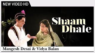 Shaam Dhale (Video) Song | Ekk Albela | Vidya Balan, Mangesh Desai