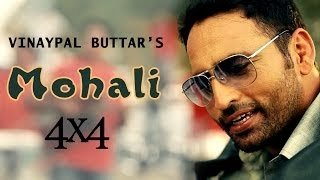 Mohali Vinaypal Buttar Official Video HD 4x4