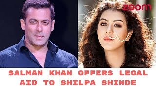 Salman Khan Offers To Help Shilpa Shinde With Her Legal Issues