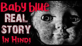 Baby Blue Real Story In Hindi || Horror Video || Horryone ||
