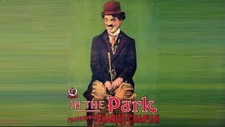 Charlie Chaplin In The Park (1915) Full Movie HD