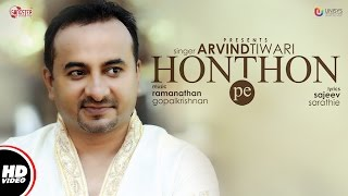 Honthon Pe (Full VIdeo) | Arvind Tiwari |  New Hindi Songs 2017 | Unisys Music