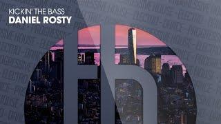 Daniel Rosty - Kickin´ The Bass (Official)