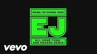 EJ - Mama, I