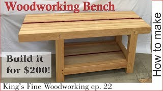 22 - How to Make an Extreme Woodworking Bench for under $200