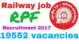 Railway job // RPF Recruitment 2017 for Male & Female Constables Jobs