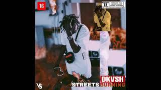 DKV$H -  Streets Burning