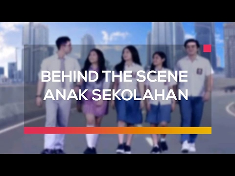 Behind The Scene Anak Sekolahan