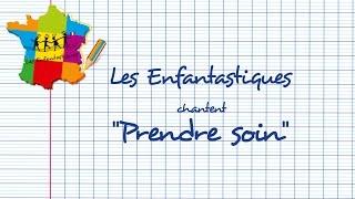 PRENDRE SOIN -  Les Enfantastiques