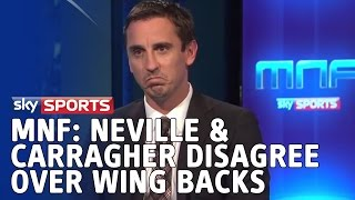 MNF: Neville and Carragher 'disagree' over wing backs