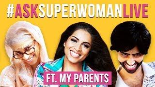 #AskSuperwomanLIVE ft. My Parents