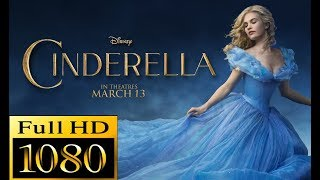 Cinderella (2015) Full Movie - Lily James, Cate Blanchett, Richard Madden