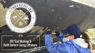 DIY Sail Making, Dropping the Keel and Refit Before Going Offshore  | EP 07