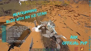 Meatrunning BLDX With An Ice Titan | Ark Official PvP