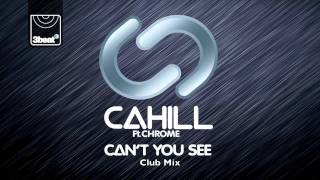 Cahill ft Chrome - Can