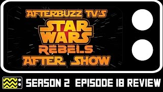 Star Wars Rebels Season 2 Episode 18 w/ Taylor Gray Review & Aftershow | AfterBuzz TV