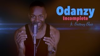 Odanzy - Incomplete ft. Brittney Blair (Official Video)
