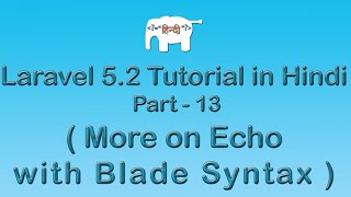 Laravel 5 Tutorial for Beginners in Hindi ( More on Echo with Blade ) | Part-13