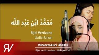 Rijal Vertizone - Muhammad Ibni Abdillah ft Wafiq Azizah (Official Video Lirik)