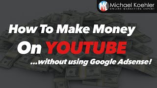 How To Make Money On Youtube Without Adsense - Youtube Tutorial 2016