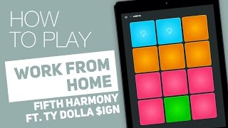 How to Play: WORK FROM HOME (Fifth Harmony ft. Ty Dolla $ign) - SUPER PADS - Labuta Kit