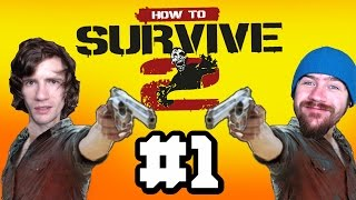 How to Survive 2 Coop Gameplay - Part 1 - Setting up Camp