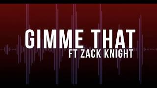 Adam Saleh  Gimme That Ft Zack Knight Official Lyric Video
