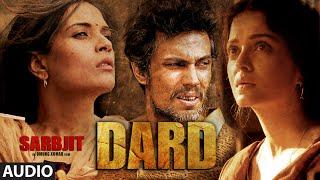 Dard Full Song | SARBJIT | Randeep Hooda, Aishwarya Rai Bachchan | Sonu Nigam, Jeet Gannguli, Jaani