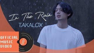 TAKALOX - In The Rain [OFFICIAL MV]