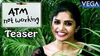 ATM Not Working Movie Teaser || Latest Telugu Movie 2017