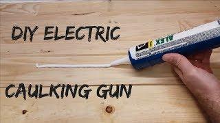 DIY Electric Caulking Gun