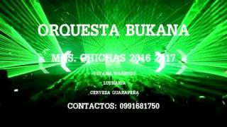 BUKANA ORQUESTA MOS CHICHAS 2016(Pilascacho)